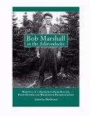 Bob Marshall in the Adirondacks