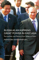 Russia As An Aspiring Great Power In East Asia