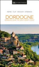 Pdf DK Eyewitness Dordogne, Bordeaux and the Southwest Coast Telecharger