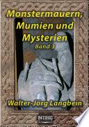 Monstermauern, Mumien und Mysterien Band 3