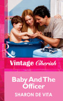 Baby And The Officer (Mills & Boon Vintage Cherish)