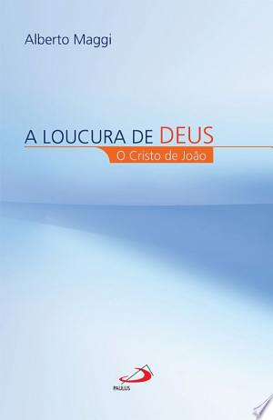 Download A loucura de Deus Free Books - Dlebooks.net