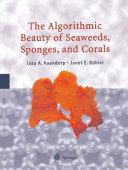 The Algorithmic Beauty of Seaweeds, Sponges and Corals [Pdf/ePub] eBook
