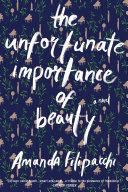 The Unfortunate Importance of Beauty: A Novel [Pdf/ePub] eBook