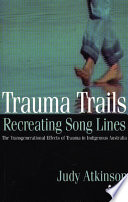 Trauma Trails  Recreating Song Lines