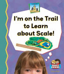I m on the Trail to Learn About Scale