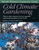 Taylor's Weekend Gardening Guides to Cold Climate Gardening