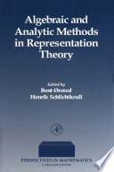 Algebraic And Analytic Methods In Representation Theory