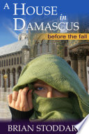 A House In Damascus   Before The Fall