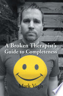 A Broken Therapist    S Guide to Completeness Book