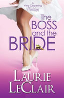 The Boss and the Bride (a Very Charming Wedding)