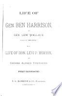Life of Gen.Ben Harrison by Gen.Lew Wallace Also Life of Hon.L.P.Morton