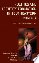 Politics And Identity Formation In Southeastern Nigeria