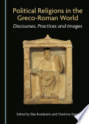 Political Religions in the Greco Roman World