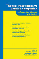 The School Practitioner s Concise Companion to Preventing Violence and Conflict