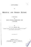 Outlines of Mediaeval and Modern History