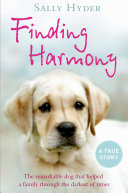 Finding Harmony: The remarkable dog that helped a family through the darkest of times Pdf/ePub eBook