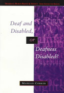 Deaf and disabled, or deafness disabled?