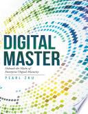 Digital Master  Debunk the Myths of Enterprise Digital Maturity