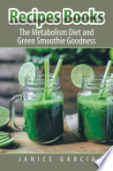 Recipes Books The Metabolism Diet And Green Smoothie Goodness