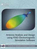 Antenna Analysis and Design Using FEKO Electromagnetic Simulation Software