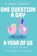 One Question a Day for Couples   a Year of Us Journal to Spark Fun and Meaningful Conversations Fiance   Couples Journal