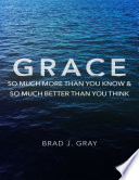 Grace So Much More Than You Know So Much Better Than You Think