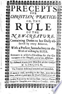Precepts for Christian Practice: Or, The Rule of the New-creature