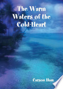 The Warm Waters of the Cold Heart