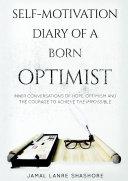 Self-Motivation Diary of a Born Optimist