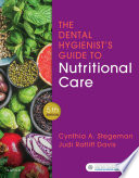 The Dental Hygienist s Guide to Nutritional Care E Book Book
