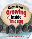 Guess what is growing inside this egg / Mia Posada.