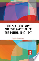 The Sikh Minority And The Partition Of The Punjab 1920 1947
