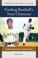 Finding Baseball s Next Clemente  Combating Scandal in Latino Recruiting