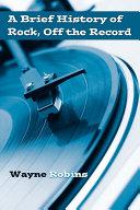A Brief History of Rock, Off the Record Pdf/ePub eBook