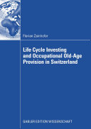 Life Cycle Investing and Occupational Old Age Provision in Switzerland