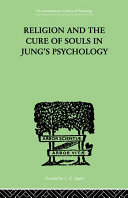 Religion and the Cure of Souls In Jung's Psychology