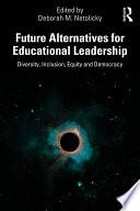 Future Alternatives for Educational Leadership