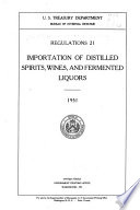 Regulations 21 Importation Of Distilled Spirits Wines And Fermented Liquors Book PDF