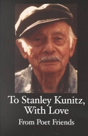 To Stanley Kunitz With Love From Poet Friends For His 96th Birthday