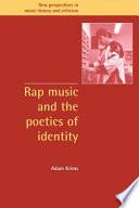Rap Music and the Poetics of Identity