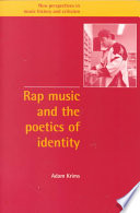 """Rap Music and the Poetics of Identity"" by Adam Krims, Krims A, Jeffrey Kallberg, Anthony Newcomb, Ruth Solie"