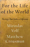 For the Life of the World (Theology for the Life of the World)