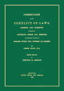 Commentaries on the Conflict of Laws, Foreign and Domestic, in Regard to Contracts, Rights, and Remedies, and Especially in Regard to Marriages, Divorces, Wills, Successions, and Judgments