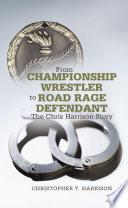 From Championship Wrestler to Road Rage Defendant