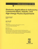 Photonics Applications in Astronomy, Communications, Industry, and High-energy Physics Experiments