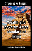Wealth and poverty  Aztec standard of living