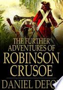 """The Further Adventures of Robinson Crusoe"" by Daniel Defoe"