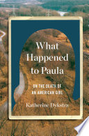 What Happened to Paula  On the Death of an American Girl