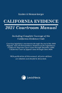 California Evidence Courtroom Manual 2021 Edition